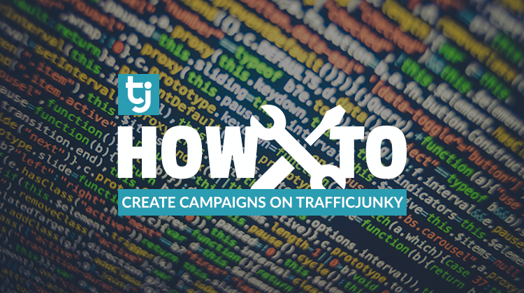 how to create campaigns on trafficjunky