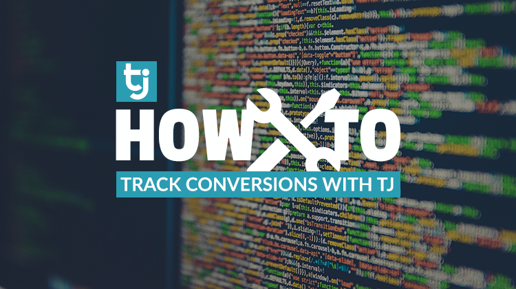 track conversions with TJ