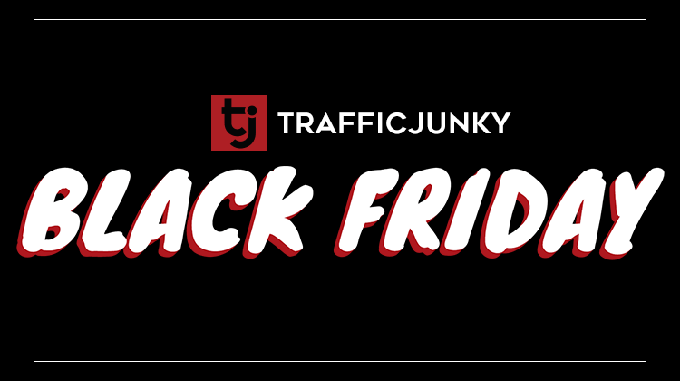 Black Friday TrafficJunky