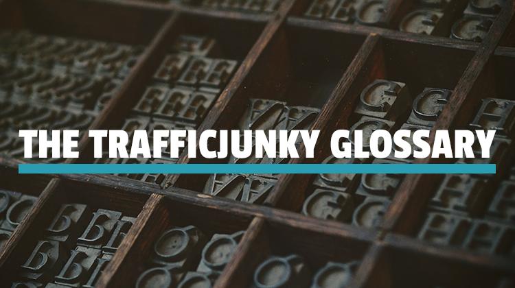 trafficjunky glossary